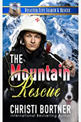 The Mountain Rescue: A K9 Handler Romance (Disaster City Search and Rescue Book 2) Kindle Edition