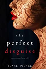 The Perfect Disguise (A Jessie Hunt Psychological Suspense Thriller—Book Ten) Kindle Edition