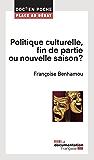 Politique culturelle, fin de partie ou nouvelle saison ?