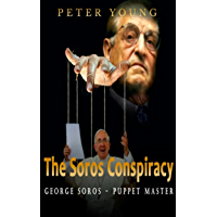 The Soros Conspiracy: George Soros - Puppet Master (The Conspiracy Series Book 1)