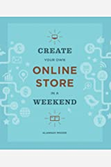 Create Your Own Online Store in a Weekend Kindle Edition