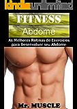 Fitness Abdome: As Melhores Rotinas de Exercícios para Desenvolver seu Abdome