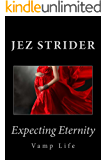 Expecting Eternity (Vamp Life Book 2)