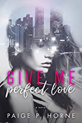 Give Me Perfect Love (Give Me Series Book 2) Kindle Edition