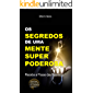 OS SEGREDOS DE UMA MENTE SUPER PODEROSA : RECEBA A POSSE DAS RIQUEZAS
