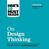 HBR's 10 Must Reads on Design Thinking: HBR's 10 Must Reads Series