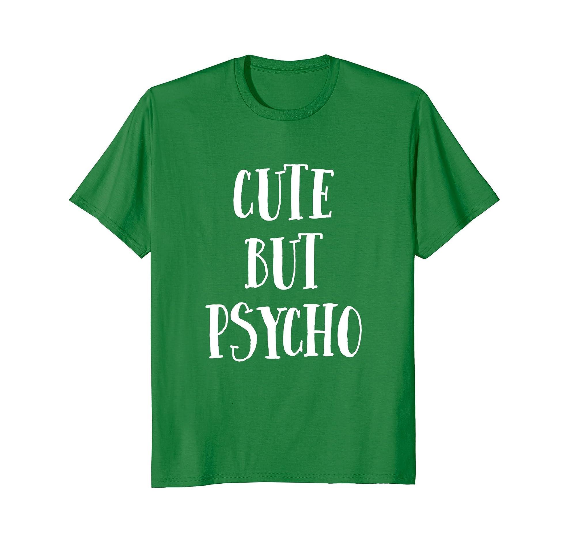 Funny Sarcastic Teenager Humor Cute But Psycho T Shirt