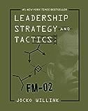 Leadership Strategy and Tactics: Field Manual