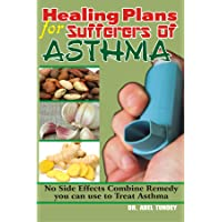 Healing Plans for Sufferers of Asthma: No Side Effects Combine Remedy you can use...