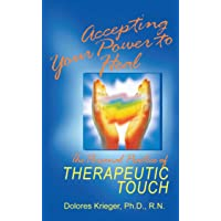 Accepting Your Power to Heal Pb: Personal Practice of Therapeutic Touch