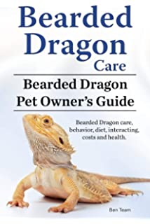 The Bearded Dragon Manual: Expert Advice for Keeping and Caring For