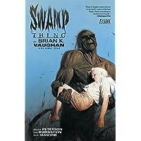 Swamp Thing By Brian K. Vaughan Vol. 1