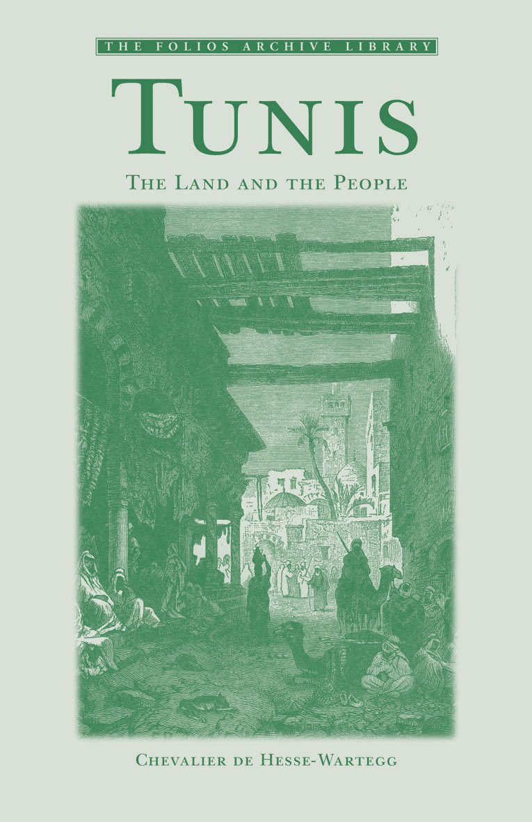 Download Tunis: The Land and the People (The Folios Archive Library) pdf