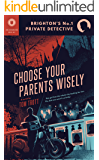 Choose Your Parents Wisely (Joe Grabarz Book 2)