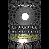 O Futuro Foi Reprogramado: Como a tecnologia está transformando as leis, a política e os relacionamentos