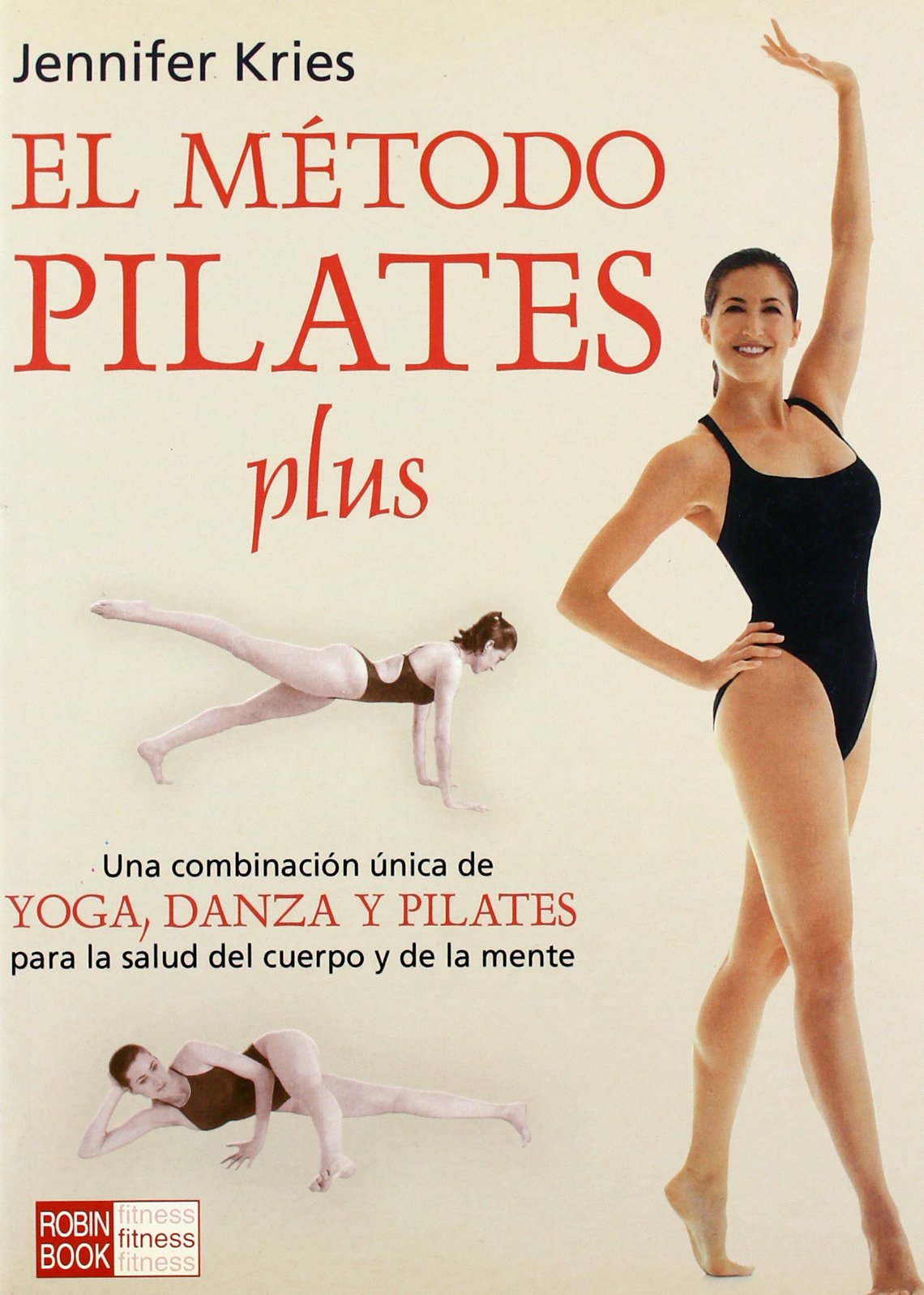 El metodo pilates plus / Jennifer Kries Pilates Plus Method ...
