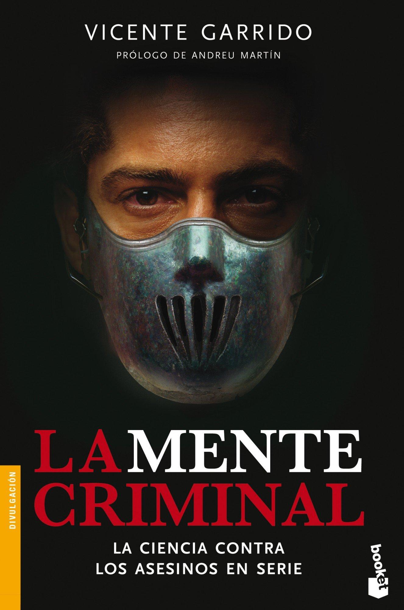 La mente criminal: La ciencia contra los asesinos en serie Divulgación:  Amazon.es: Vicente Garrido Genovés: Libros