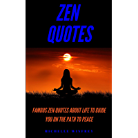 Zen Quotes: Famous Zen Quotes About Life to Guide You on the Path to Peace (Peace, Hope and strength Book 1) (English Edition)