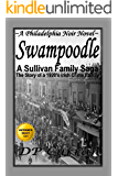 Swampoodle: A Philadelphia Noir Novel