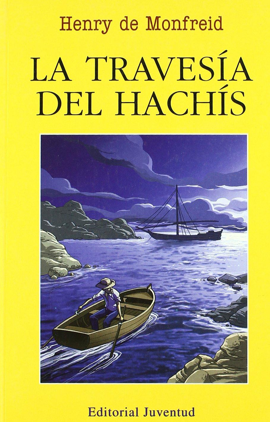 La travesia del Hachis (EN EL MAR Y LA MONTAÑA): Amazon.es: Monfreid: Libros