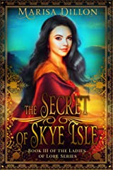 The Secret of Skye Isle (The Ladies of Lore Book 3) Kindle Edition
