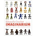 Edward's Crochet Imaginarium: Flip the pages to make over a million mix-and-match monsters (Edward's Menagerie Book 1)