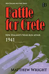 Battle for Crete: New Zealand's Near-Run Affair (New Zealand Military Series)
