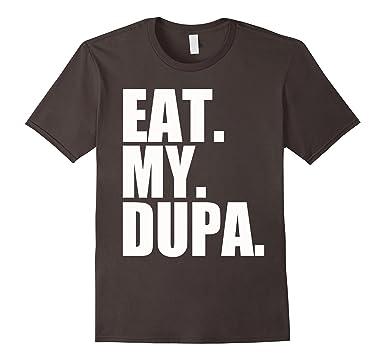 173b267a Amazon.com: Polish Eat My Dupa Funny Sayings Poland Shirt: Clothing