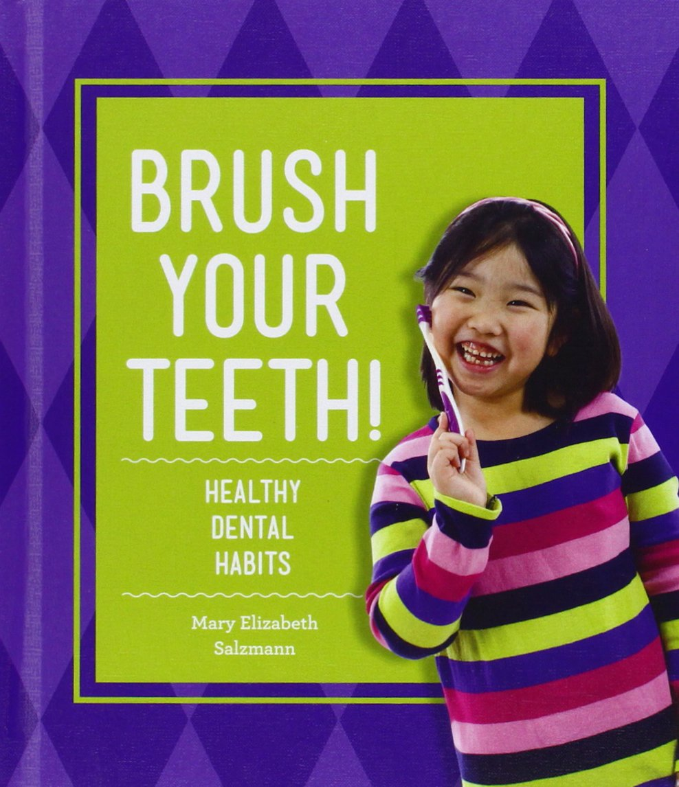 Brush Your Teeth!: Healthy Dental Habits (Healthy Habits)