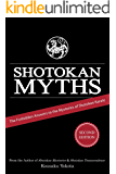 Shotokan Myths: The Forbidden Answers to the Mysteries of Shotokan Karate (English Edition)