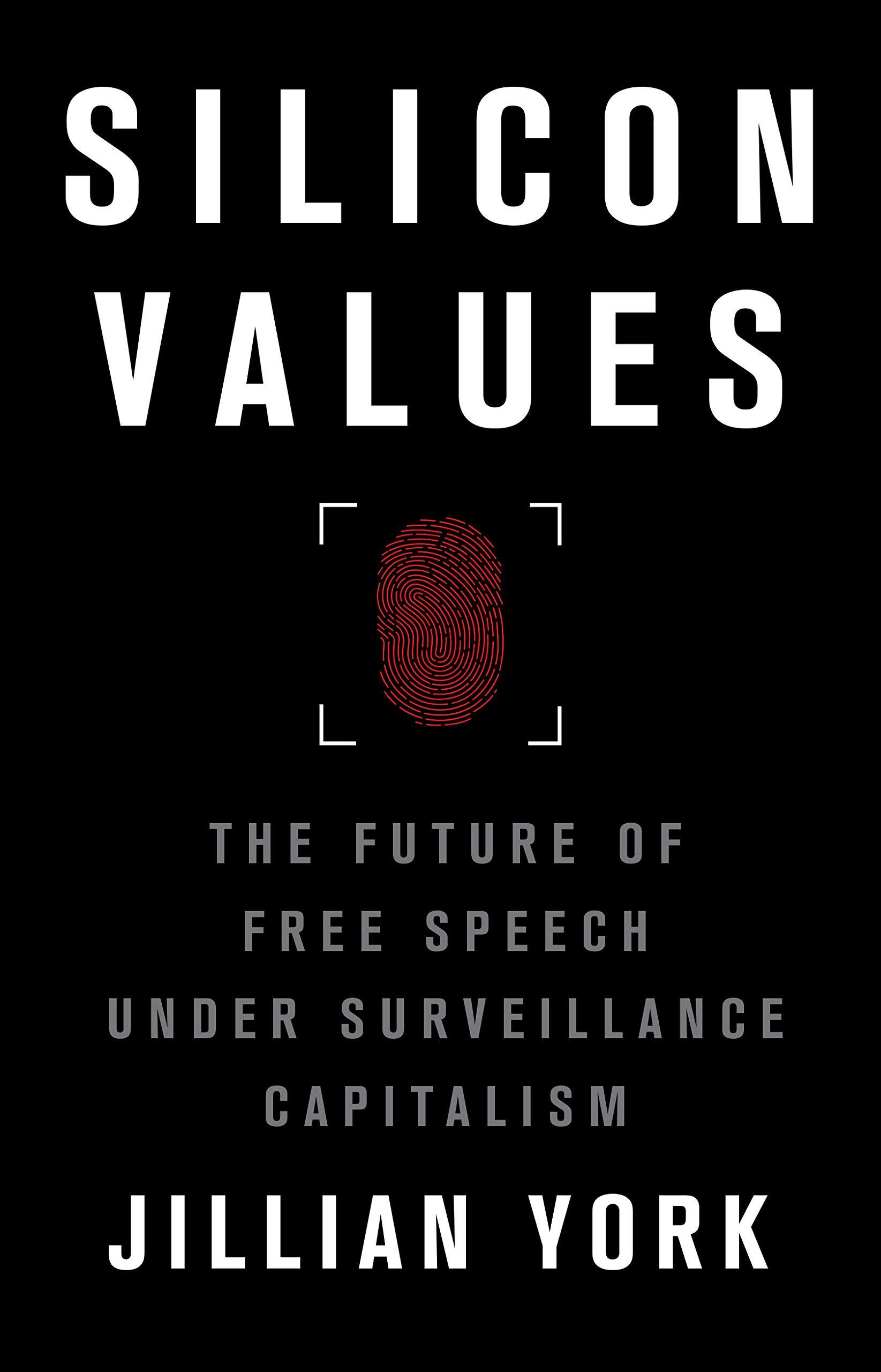 Amazon.com: Silicon Values: The Future of Free Speech Under Surveillance  Capitalism (9781788738804): York, Jillian C.: Books