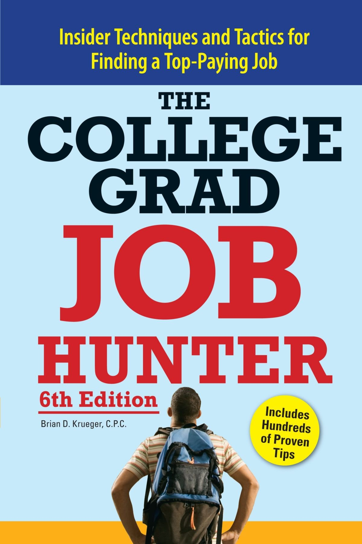college grad job hunter insider techniques and tactics for college grad job hunter insider techniques and tactics for finding a top paying entry level job brian d krueger 9781598695472 amazon com books