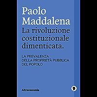 La rivoluzione costituzionale dimenticata. La prevalenza della proprietà pubblica del popolo (Saggio) (Italian Edition) book cover