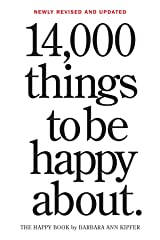 14,000 Things to Be Happy About.: Newly Revised and Updated Kindle Edition