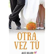 Otra vez tú (Spanish Edition) Jul 15, 2014