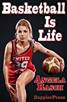 Basketball Is Life (English