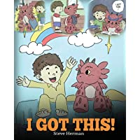 I Got This!: A Dragon Book To Teach Kids That They Can Handle Everything.  A Cute Children Story to Give Children Confidence in Handling Difficult Situations.: Volume 8