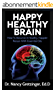 HAPPY HEALTHY BRAIN: How To Become A Healthy, Happier Person With Essential Oils (English Edition)