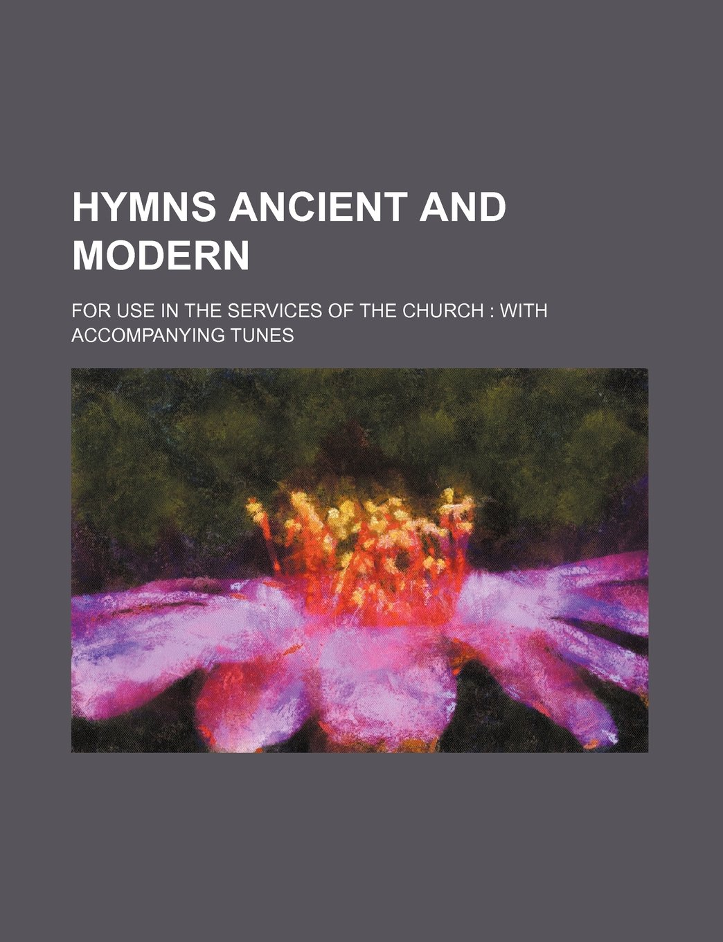 Amazon.in: Buy Hymns Ancient and Modern; For Use in the Services of the  Church with Accompanying Tunes Book Online at Low Prices in India | Hymns  Ancient ...