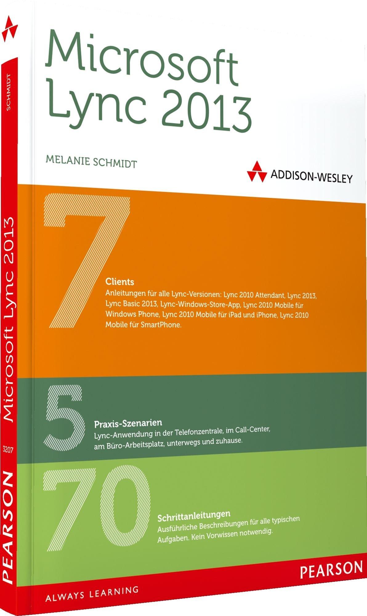 Microsoft Lync 2013 - Das Praxisbuch für Anwender (AW Programmierung)