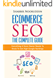 Ecommerce SEO - The Complete Guide: Everything A Store Owner Needs To Know To Get High Google Rankings (English Edition)