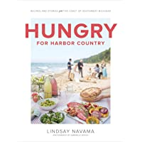 Hungry for Harbor Country: Recipes and Stories from the Coast of Southwest Michigan