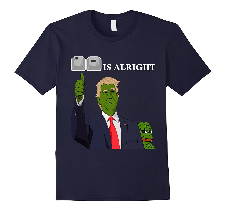 Alt Right Is Alright Trump T-Shirt-BN