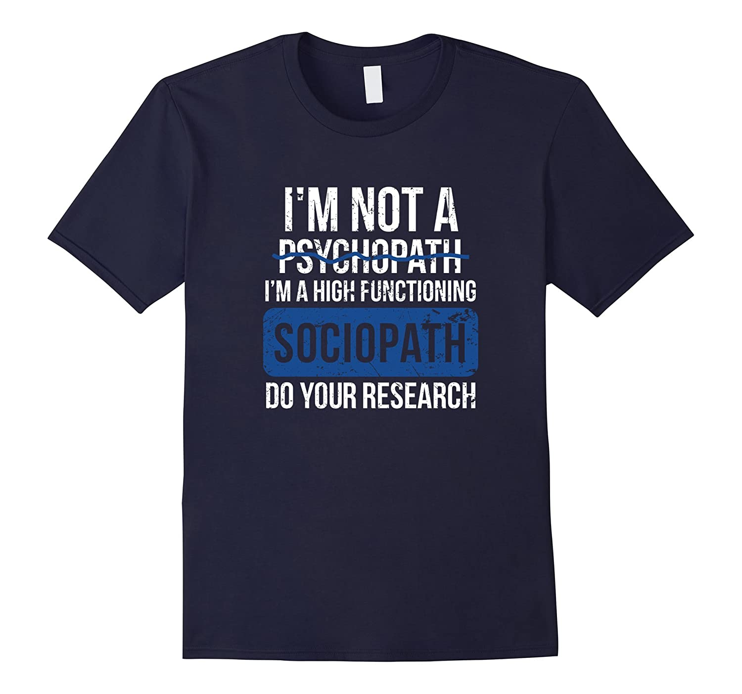 I'm Not A Psychopath I'm A High Functioning Sociopath Tee