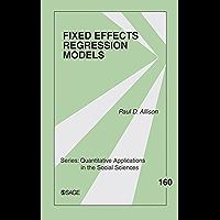 Fixed Effects Regression Models (Quantitative Applications in the Social Sciences Book 160)