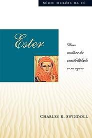 Ester: Uma mulher de sensibilidade e coragem