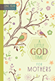 A Little God Time for Mothers: One Year Devotional