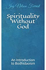Spirituality Without God: An Introduction to Bodhidaoism Paperback