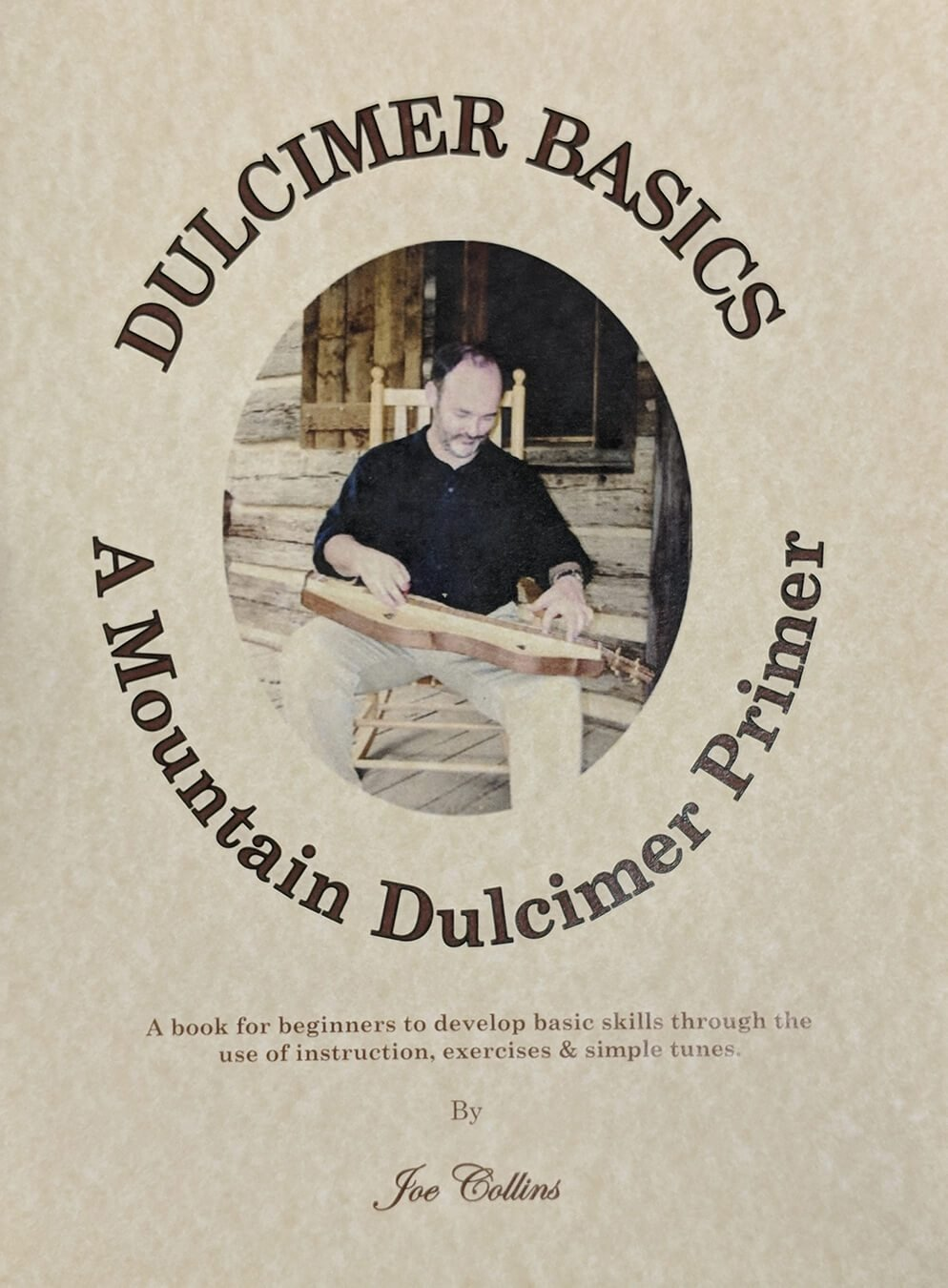 Joe Collins - Dulcimer Basics: A Mountain Dulcimer Primer
