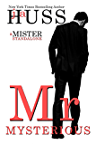 Mr. Mysterious: A Mister Standalone (The Mister Series Book 4) (English Edition)